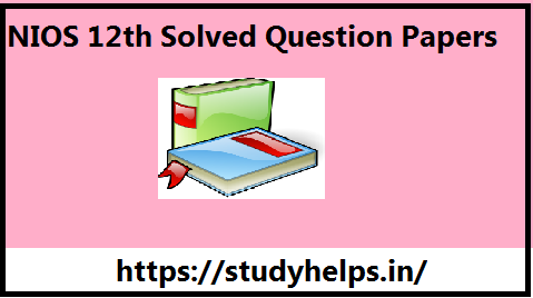 NIOS 12th Solved Question Papers